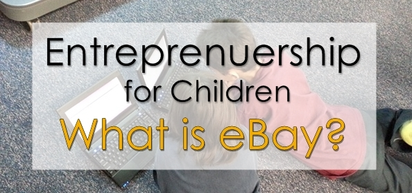 entreprenuership for children what is ebay