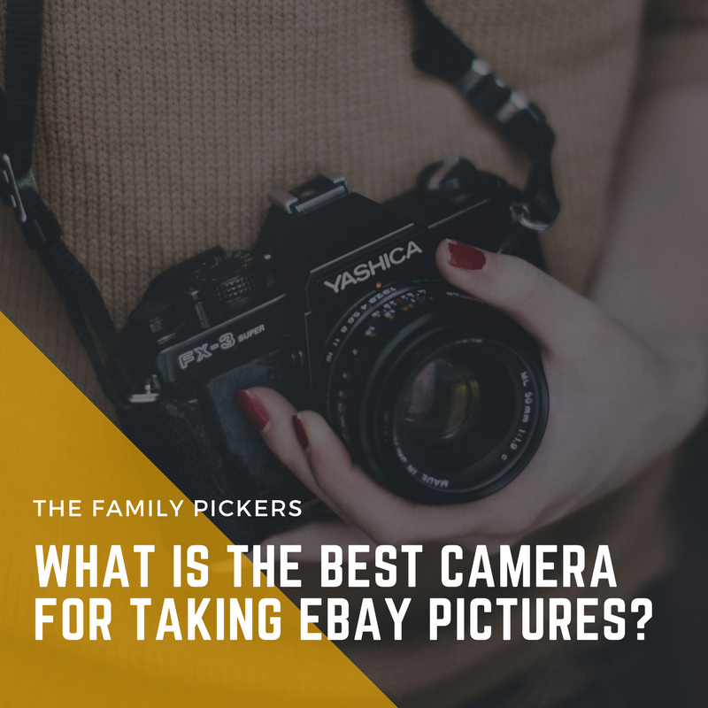 What is the Best Camera for Taking eBay Pictures